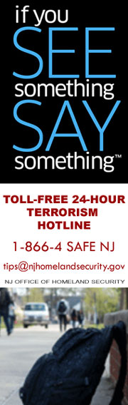 if you SEE something SAY something TOLL-FREE 24 hour Terrorism Hotline 1-866-4 SAFE NJ (723365)
